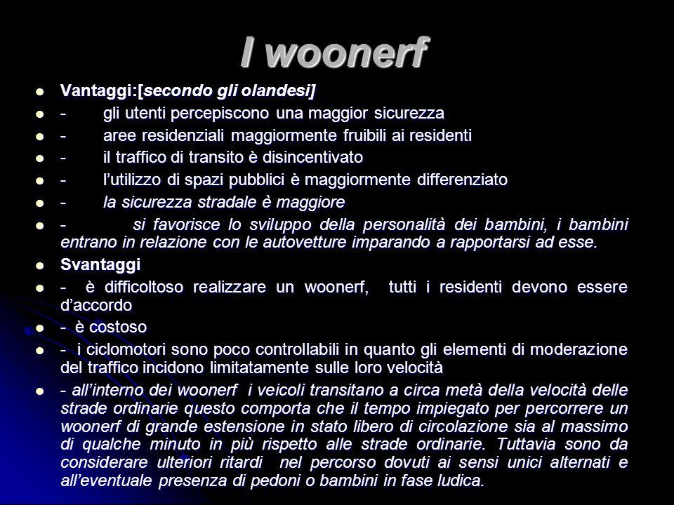 I woonerf Vantaggi:[secondo gli olandesi]